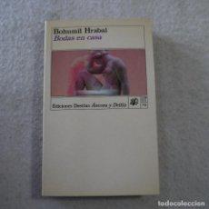 Libros de segunda mano: BODAS EN CASA - BOHUMIL HRABAL - DESTINO - 1993. Lote 216578600