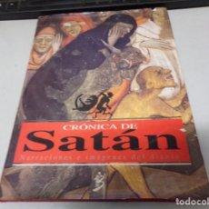 Libros de segunda mano: CRONICA DE SATAN, NARRACIONES E IMAGENES DEL DIABLO. Lote 216579711