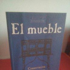 Libros de segunda mano: EL MUEBLE - CONSERVACIÓN Y RESTAURACIÓN -. Lote 243323740