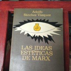 Libros de segunda mano: LAS IDEAS ESTETICAS DE MARX-ADOLFO SANCHEZ VAZQUEZ-BIBLIOTECA ERA-1976-EJEMP. NUMERADO 2998 DE 3000. Lote 216642741
