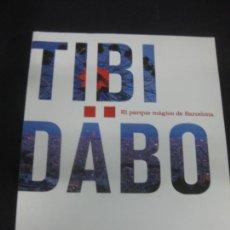 Livres d'occasion: TIBIDABO EL PARQUE MAGICO DE BARCELONA. AJUNTAMENT DE BARCELONA 2008.. Lote 216657267