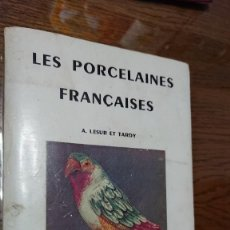 Libros de segunda mano: LAS PORCELANAS FRANCESAS, LESUR Y TARDY. Lote 216735625