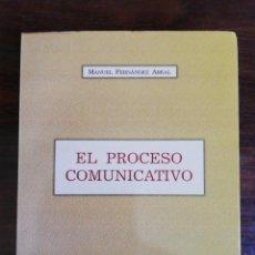 Libros de segunda mano: EL PROCESO COMUNICATIVO. MANUEL FERNÁNDEZ AREAL. Lote 216786632