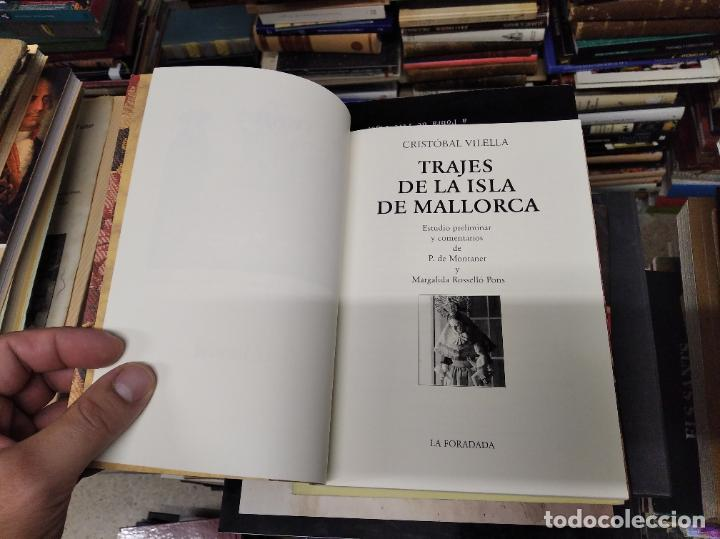 Libros de segunda mano: TRAJES DE LA ISLA DE MALLORCA. CRISTÓBAL VILELLA. JOSÉ J. DE OLAÑETA,EDITOR. 2000. UNA JOYA!!!!! - Foto 4 - 216786638