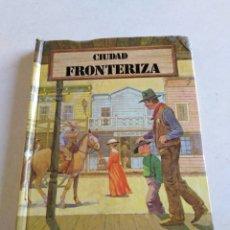 Libros de segunda mano: LIBRO POP-UP TRIDIMENSIONAL DESPLEGABLE CIUDAD FRONTERIZA, 1982. Lote 216792903