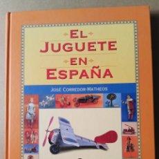 Libros de segunda mano: LIBRO EL JUGUETE EN ESPAÑA JOSÉ CORREDOR ESPASA 1999 MUÑECA JUEGO. Lote 216796616