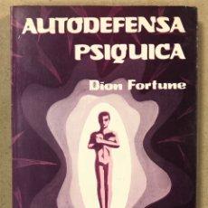 Libros de segunda mano: AUTODEFENSA PSÍQUICA. DION FORTUNE: LUIS CÁRCAMO EDITOR 1979 (1ª EDICIÓN).. Lote 216895602