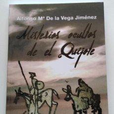 Libros de segunda mano: MISTERIOS OCULTOS DE EL QUIJOTE .- ALFONSO MARÍA DE LA VEGA JIMÉNEZ. Lote 216921473
