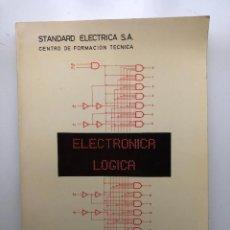 Libros de segunda mano: ELECTRÓNICA LÓGICA . FUNDAMENTOS . STANDARD ELECTRICA. Lote 216922735