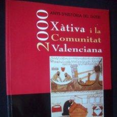 Libros de segunda mano: 2000 AÑOS DE HISTORIA DEL PAPEL. XÀTIVA Y LA COMUNIDAD VALENCIANA. Lote 216926362