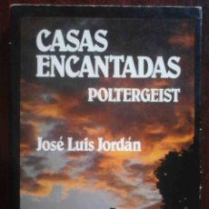 Livres d'occasion: CASA ENCANTADAS POLTERGEIST (JOSÉ LUIS JORDÁN) NOGUER 1982. Lote 216939228
