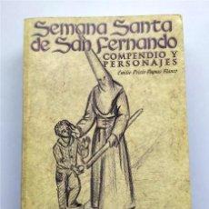 Libros de segunda mano: SEMANA SANTA DE SAN FERNANDO. COMPENDIO Y PERSONAJES (SAN FERNANDO - CÁDIZ). Lote 217046773