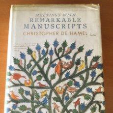 Libros de segunda mano: CHRISTOPHER DE HAMEL. MEETINGS WITH REMARKABLE MANUSCRIPTS. Lote 217083551