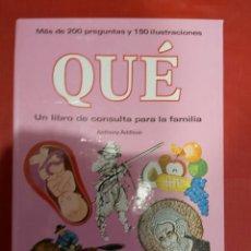 Libros de segunda mano: QUÉ - ANTHONY ADDISON - UN LIBRO DE CONSULTA PARA LA FAMILIA EDITORIAL MOLINO - 1976. Lote 217092625