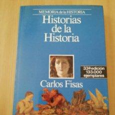 Libros de segunda mano: HISTORIAS DE LA HISTORIA (CARLOS FISAS). Lote 217110103