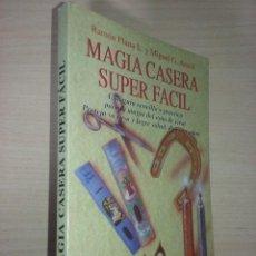 Libros de segunda mano: MAGIA CASERA SUPER FÁCIL - RAMÓN PLANA L. Y MIGUEL G. ARACIL (EDICIONES KARMA 7). Lote 217139670