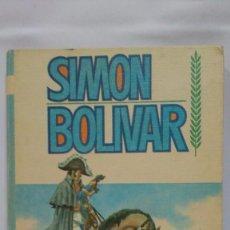 Libros de segunda mano: SIMÓN BOLIVAR SERIE BIOGRAFÍAS Nº 6 EDITORIAL VASCO AMERICANA PRIMERA EDICIÓN 1968. Lote 217143038