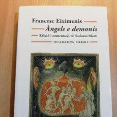 Libros de segunda mano: ÀNGELS E DEMONIS (FRANCESC EIXIMENIS) EDICIÓ I COMENTARIS DE SADURNÍ MARTÍ. Lote 217160723