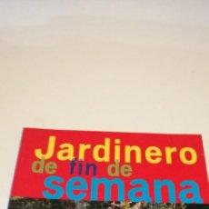 Libros de segunda mano: G-36 LIBRO JARDINERO DE FIN DE SEMANA TIKAL. Lote 217173790