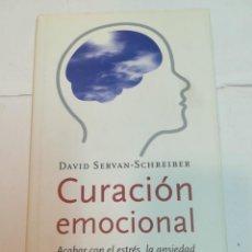 Libri di seconda mano: DAVID SERVAN-SCHREIBER CURACIÓN EMOCIONAL. ACABAR CON EL ESTRÉS, LA ANSIEDAD.... S588AT. Lote 217200570