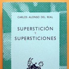 Libros de segunda mano: SUPERSTICIÓN Y SUPERSTICIONES - CARLOS ALONSO DEL REAL - ESPASA CALPE - 1971 - NUEVO - VER INDICE. Lote 217223833