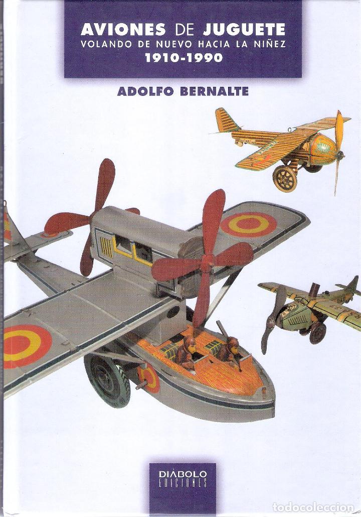 AVIONES DE JUGUETE. 1910-1990 - ADOLFO BERNALTE (Libros de Segunda Mano - Bellas artes, ocio y coleccionismo - Otros)