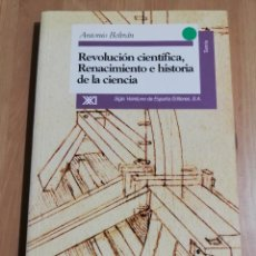Libros de segunda mano: REVOLUCIÓN CIENTÍFICA, RENACIMIENTO E HISTORIA DE LA CIENCIA (ANTONIO BELTRÁN). Lote 217290531