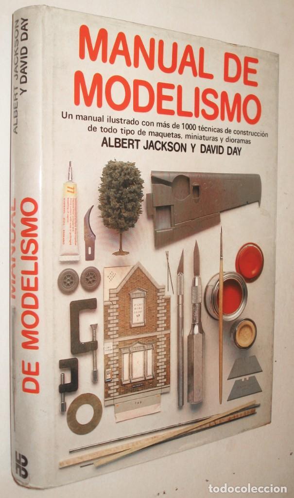 MANUAL DE MODELISMO - ALBERT JAKSON Y DAVID DAY - MUY ILUSTRADO (Libros de Segunda Mano - Bellas artes, ocio y coleccionismo - Otros)