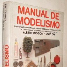 Libros de segunda mano: MANUAL DE MODELISMO - ALBERT JAKSON Y DAVID DAY - MUY ILUSTRADO. Lote 217358331