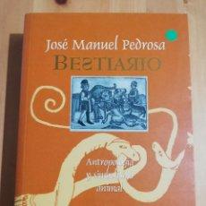 Libros de segunda mano: BESTIARIO. ANTROPOLOGÍA Y SIMBOLISMO ANIMAL (JOSÉ MANUEL PEDROSA). Lote 217373177
