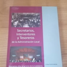 Libros de segunda mano: SECRETARIOS, INTERVENTORES Y TESOREROS DE LA ADMINISTRACIÓN LOCAL. ENRIQUE ORDUÑA. VALENTIN MERINO.. Lote 217374900