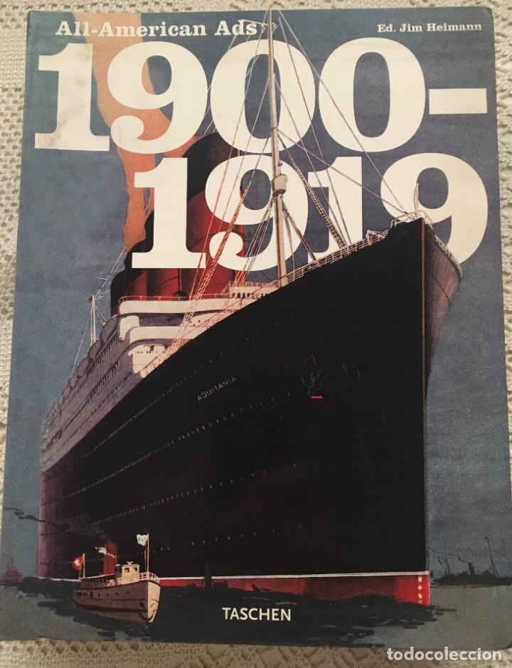 ALL AMERICAN ADS. 1900-1919. ED. JIM HEIMANN. TASCHEN (Libros de Segunda Mano - Bellas artes, ocio y coleccionismo - Otros)