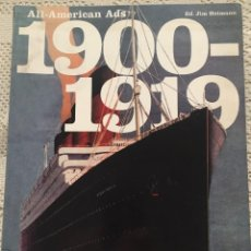 Libri di seconda mano: ALL AMERICAN ADS. 1900-1919. ED. JIM HEIMANN. TASCHEN. Lote 217390153
