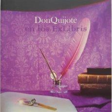 Libros de segunda mano: DON QUIJOTE EN LOS EXLIBRIS. CATÁLOGO. Lote 217431777