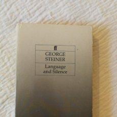 Libros de segunda mano: GEORGE STEINER, LANGUAGE AND SILENCE, 1986 EN INGLES COMO NUEVO. Lote 217438760