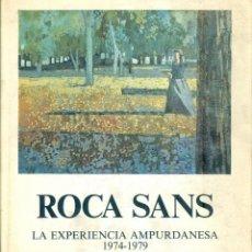 Libros de segunda mano: NUMULITE * ROCA SANS LA EXPERIENCIA AMPURDANESA 1974 1979 EMPORDÀ. Lote 217466122