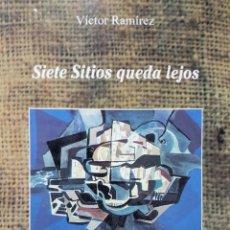 Libros de segunda mano: SIETE SITIOS QUEDA LEJOS - ESCRITOR CANARIO VÍCTOR RAMÍREZ - ED. BENCHOMO PRIMERA EDICIÓN 1999. Lote 217479845