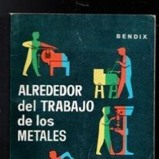 Livros em segunda mão: ALREDEDOR DEL TRABAJO DE LOS METALES. BENDIX. Lote 217554622