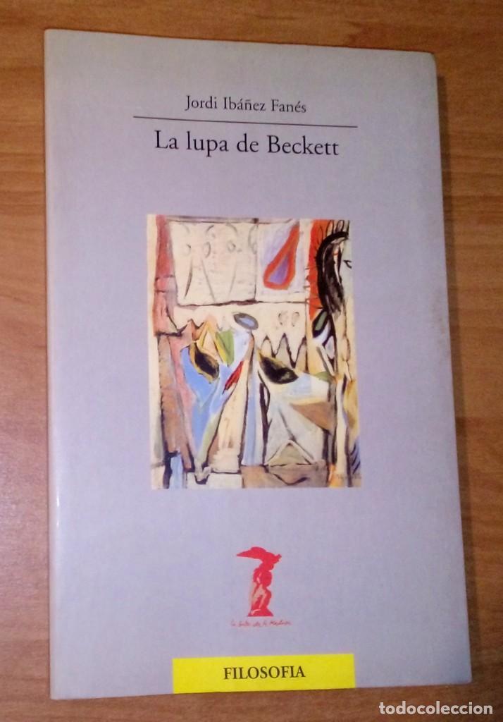 JORDI IBÁÑEZ FANÉS - LA LUPA DE BECKETT - ANTONIO MACHADO LIBROS, 2004 (Libros de Segunda Mano - Pensamiento - Otros)