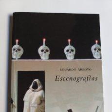 Libros de segunda mano: EDUARDO ARROYO ESCENOGRAFÍAS . CÍRCULO BELLAS ARTES MADRID 2005 . ARTE SIGLO XX XXI. Lote 217585291
