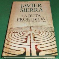 Libros de segunda mano: LA RUTA PROHIBIDA / JAVIER SIERRA (COMO NUEVO) VER FOTOS. Lote 217585461