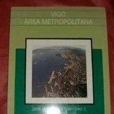 Libros de segunda mano: VIGO AREA METROPOLITANA SERIE ECONOMICA Y TERRITORIO 2 UNIVERSIDAD D SANTIAGO FUNDACION CAIXAGALICIA. Lote 217601691