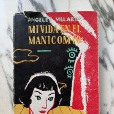 Livros em segunda mão: MI VIDA EN EL MANICOMIO - ÁNGELES VILLARTA - 1953 - DEDICATORIA Y FIRMA DE LA AUTORA. Lote 217621501