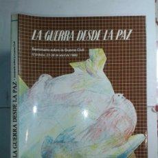 Libros de segunda mano: LA GUERRA DESDE LA PAZ SEMINARIO SOBRE LA GUERRA CIVIL 23 AL 26 ABRIL 1986 DIPUTACIÓN PROVINCIAL. Lote 217680210