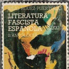 Libros de segunda mano: LITERATURA FASCISTA ESPAÑOLA. 2/ANTOLOGÍA, JULIO RODRÍGUEZ PUÉRTOLAS. Lote 217681366