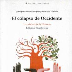 Libros de segunda mano: EL COLAPSO DE OCCIDENTE. LA CRISIS ANTE LA HISTORIA, J.I. RUIZ RODRÍGUEZ & F. MOCHÓN. Lote 217681856