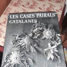 Livros em segunda mão: LES CASES PAIRALS CATALANES. Lote 217682912