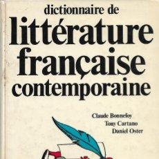 Libros de segunda mano: DICTIONNAIRE DE LITTÉRATURE FRANÇAISE CONTEMPORAINE, CLAUDE BONNEFOY, T. CARTANO & D. OSTER. Lote 217686720