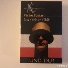 Libros de segunda mano: LOS NAZIS EN CHILE. VÍCTOR FARÍAS. SEIX BARRAL . AMÉRICA LATINA Y EL NAZISMO.. Lote 217745072