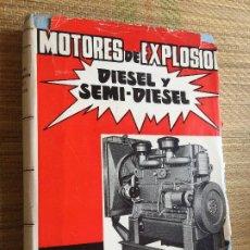 Libros de segunda mano: MOTORES DE EXPLOSION, DIESEL Y SEMI-DIESEL - M. KRAEMER - JUAN BRUGUER EDITOR 1963. Lote 217774782